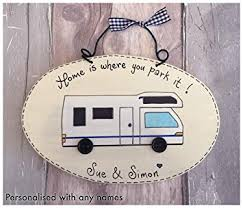 yorkshire craft creations personalised motor home sign home is where you park it plaque motorhome