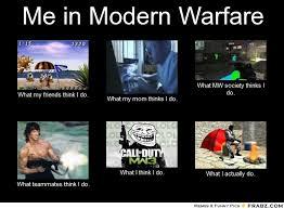 Me in Modern Warfare... - Meme Generator What i do via Relatably.com