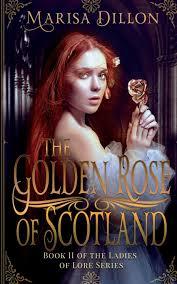 The Golden Rose of Scotland: Dillon, Marisa: 9781682916032: Amazon.com:  Books