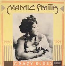 Mamie Smith - Crazy Blues 1920-1921 (1989, Vinyl)   Discogs