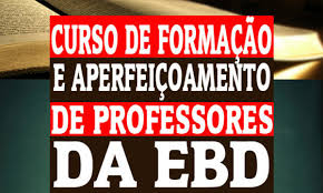 Resultado de imagem para Formação de Professores da EBD
