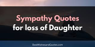 Short Condolence Quotes 22 Amazing Send These Sympathy Messages For The Loss Of Daughter To Bring Comfort