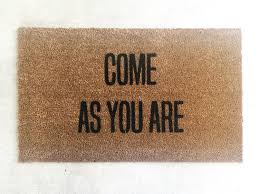 Come As You Are-door mat-door mats-custom door mat-welcome