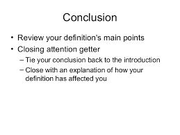 writing an extended definition  12 conclusion • review your definition s