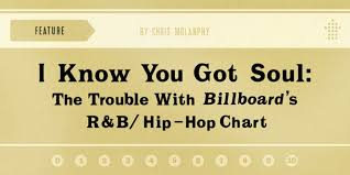 Hip Hop Music Charts 2014 I Know You Got Soul The Trouble With Billboards R B Hip