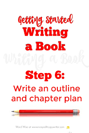 Book Writing Help Step 6 Write A Book Outline And Chapter Plan