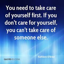 Take Care Of Yourself Quotes Stunning Kathleen O'Brien Quotes QuoteHD