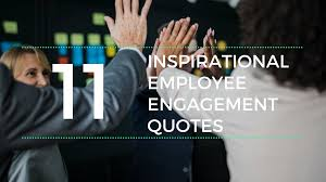 11 Inspirational Employee Engagement Quotes