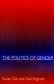 kligman g and gal s the politics of gender after socialism a  kligman g and gal s the politics of gender after socialism a comparative historical essay paperback and ebook princeton university press