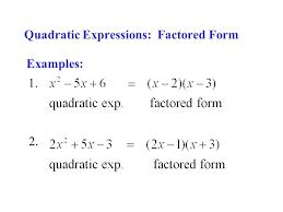 2 quadratic expressions factored form
