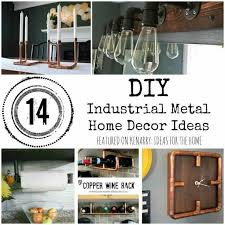industrial home decor ideas. what clever metal home decor ideas! i love the look of industrial iron and copper ideas