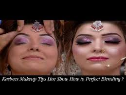 kashees makeup tip live show how to perfect blending