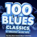100 Blues Classics & Greatest Blues Hits
