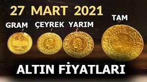 27 MART 2021 ALTIN FİYATLARI, ÇEYREK ALTIN, YARIM ALTIN, TAM ALTIN, GRAM ALTIN  FİYATI, GRAM GOLD - YouTube