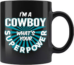 White, royal blue, metallic white, navy blue coffee mug height: Amazon Com Cowboy Coffee Mug I M A Cowboy What S Your Superpower Funny Coffee Cup Gifts For Women Men 11 Oz Black Kitchen Dining