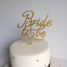 Bride To Be Cake Topper Made From Acrylic Mdf Or Plywood