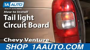 Pontiac Montana Brake Light Problems How To Replace Tail Light Circuit Board 97 05 Chevy Venture