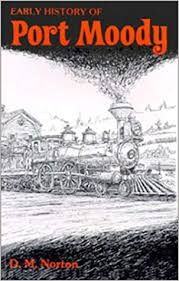 Amazon.com: Early History of Port Moody (9780888391971): Norton, Dorothea:  Books