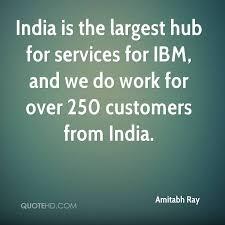 Ibm Quote Enchanting Amitabh Ray Quotes QuoteHD