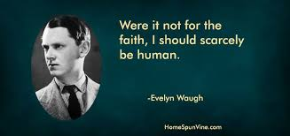 Image result for quotes waugh
