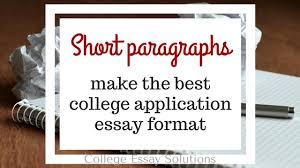 Short College Essay Short Paragraphs Make The Best College Application Essay