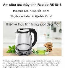 ⭐[HOT] Ấm siêu tốc thủy tinh Rapido - Ferroli RK1818 18L – Thủy tinh cao  cấp chịu