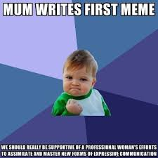 Mum writes first meme We should really be supportive of a ... via Relatably.com
