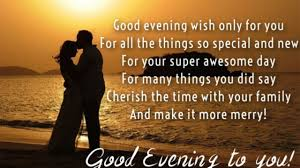 Good Evening Love Quotes Messages And Poems With Images