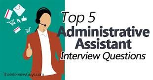 Assistant Interview Questions Top 5 Administrative Assistant Interview Questions