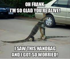 FunniestMemes.com - Funny Memes - [Oh Frank, I'm So Glad You're ... via Relatably.com