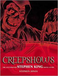 creepshows the ilrated stephen king guide stephen graham jones 9780823078844 amazon books