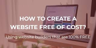 How To Create A Website Free Of Cost In 2019