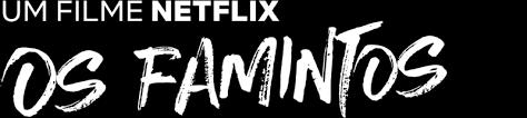 Resultado de imagem para Os famintos filme Netflix