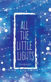 Passenger Little Lights Lyrics All The Little Lights By Paola Juarez Issuu