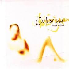 <b>Cocteau Twins</b> - <b>Milk</b> and Kisses - Reviews - Album of The Year