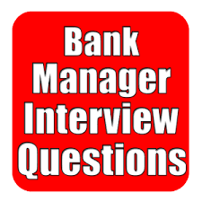 Bank Manager Interview Questions Bank Manager Interview Question 1 0 Apk Androidappsapk Co
