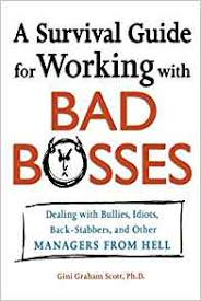 Bad Supervisors A Survival Guide For Working With Bad Bosses Dealing With