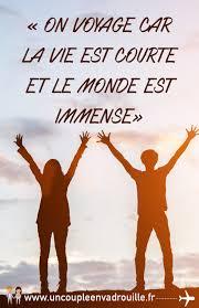 Citation Voyage On Voyage Car La Vie Est Courte Et Le Monde Est