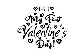 H o w i t w o r k s. This Is My First Valentine S Day Svg Cut File By Creative Fabrica Crafts Creative Fabrica