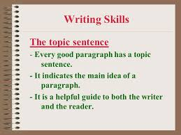 writing skills the topic sentence ppt video online  writing skills the topic sentence
