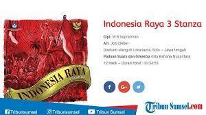 Lagu indonesia raya merupakan lagu wajib nasional kebangsaaan republik indonesia. Download Lagu Indonesia Raya Terbaru 3 Stanza Versi Mp3 Mulai Dinyanyikan Sejak 2018 Ada Lirik Lagu Tribun Sumsel