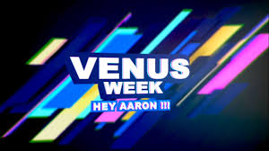 Venus 2016 Die Venus Week bei Hey Aaron YouTube