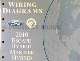 2010 ford escape and mercury mariner wiring diagram manual original 2010 ford escape hybrid and mercury mariner hybrid wiring diagram manual original
