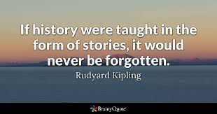 Historical Quotes 22 Wonderful If History Were Taught In The Form Of Stories It Would Never Be
