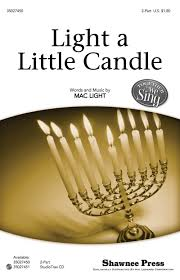 Light A Little Candle Shawnee Press Light A Little Candle Together We Sing Series