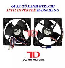 Quạt tủ lạnh Hitachi 12x12 Inverter hàng hãng 3 dây, 4 dây
