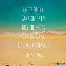 Lyf Is Short Take The Tr Quotes Writings By Utsav Yadav