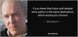 Despair Quotes Custom TOP 48 HOPE AND DESPAIR QUOTES AZ Quotes