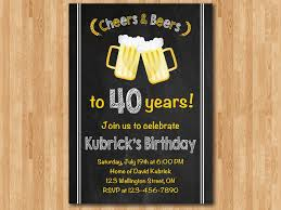birthday invitations for mens 40th 40th birthday invitation for men cheers beers invitation