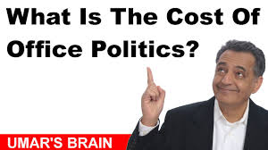 what is the cost of office politics what is the cost of office politics